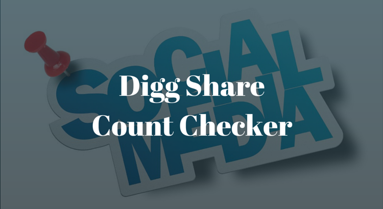 Digg Share Count Checker