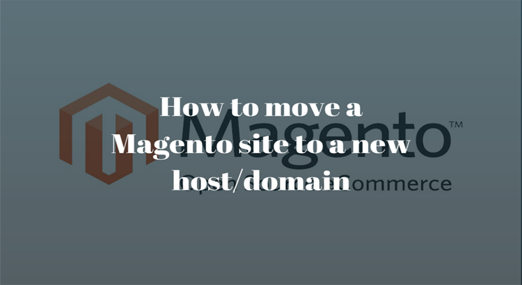 how to move magento to a new domain