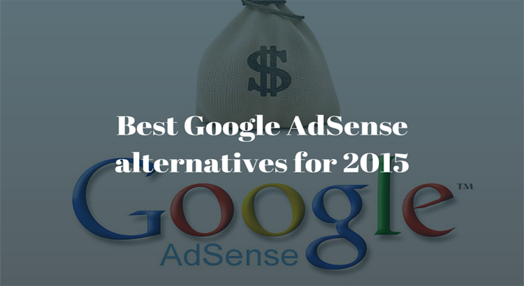 Best Google AdSense alternatives for 2015