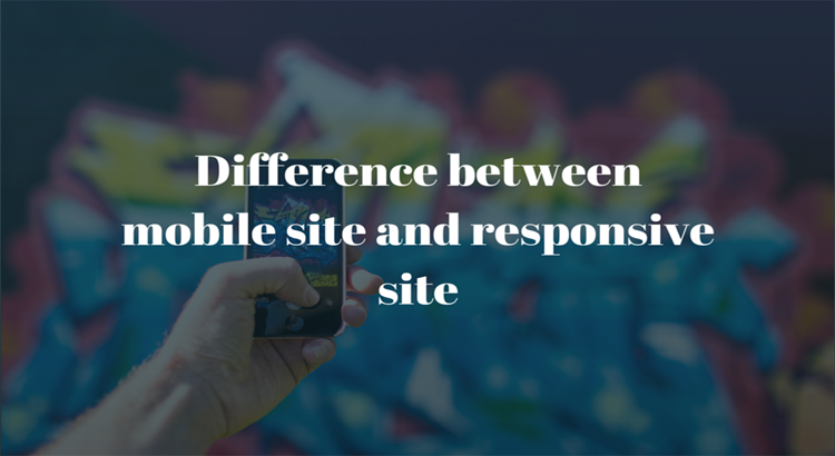 Difference between mobile and responsive site