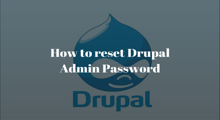 How to reset Drupal Admin Password