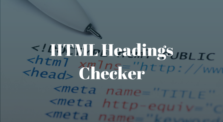 HTML Headings Checker