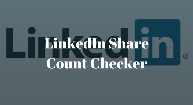 LinkedIn Share Count Checker
