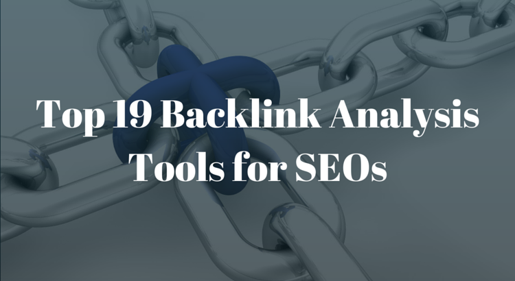 Top 19 Backlink Analysis Tools for SEOs