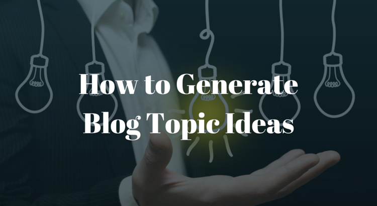 How to Generate Blog Topic Ideas